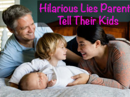 Hilarious Lies Parents Tell Their Kids